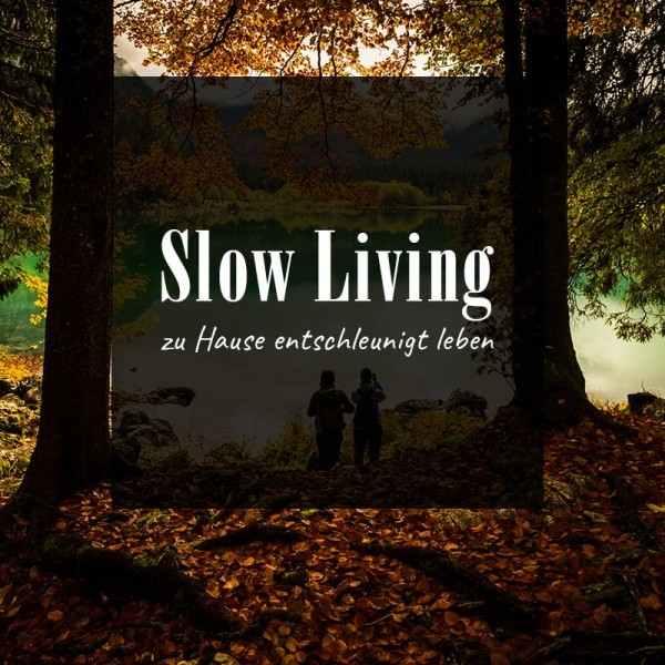 Slow-Living-zu-Hause-entschleunigt-leben